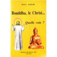 Bouddha ou Christ, quelle voie