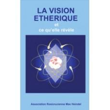 La Vision Ethérique et ce quelle révèle