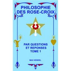 Philosophie des Rose-Croix - Tome 1